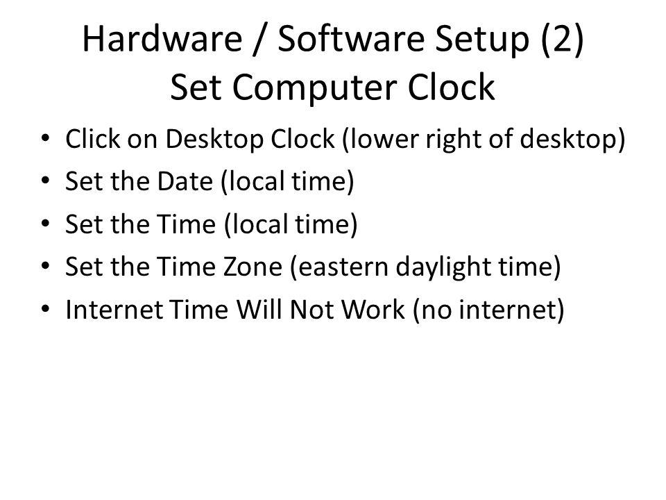 Hardware / Software Setup (2) Set Computer Clock