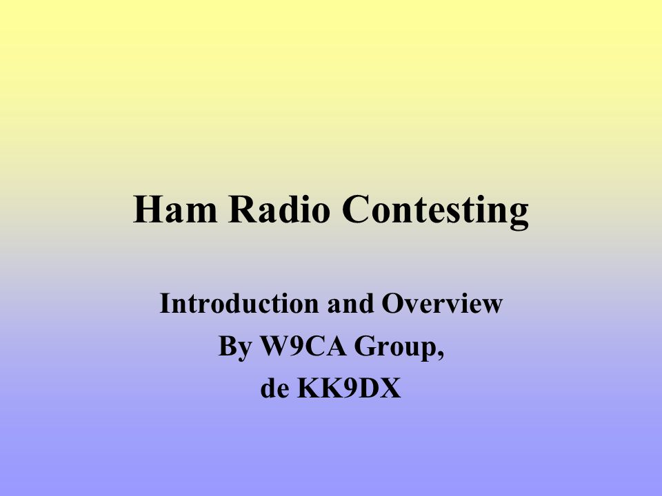 Introduction and Overview By W9CA Group, de KK9DX