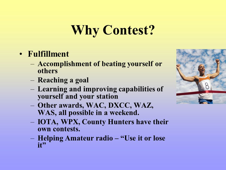 Why Contest Fulfillment Accomplishment of beating yourself or others