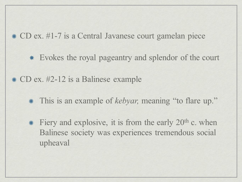 CD ex. #1-7 is a Central Javanese court gamelan piece