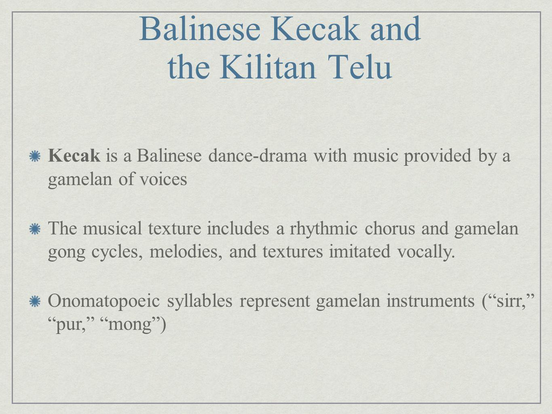 Balinese Kecak and the Kilitan Telu