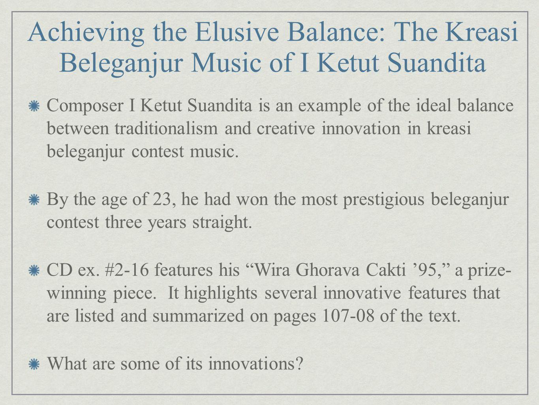 Achieving the Elusive Balance: The Kreasi Beleganjur Music of I Ketut Suandita