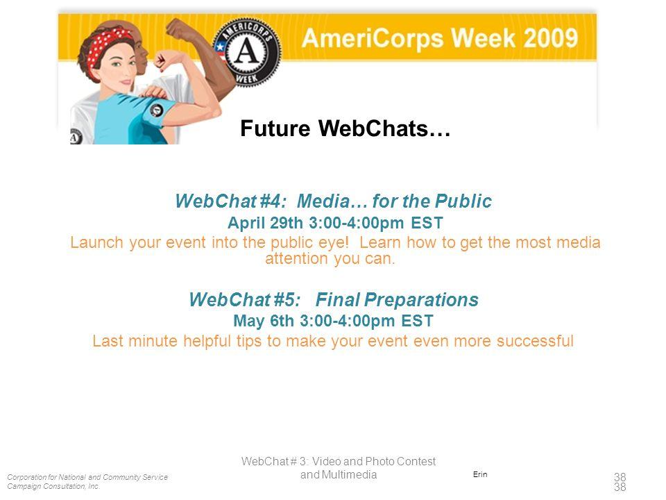 WebChat #4: Media… for the Public WebChat #5: Final Preparations