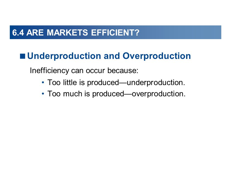 Underproduction and Overproduction