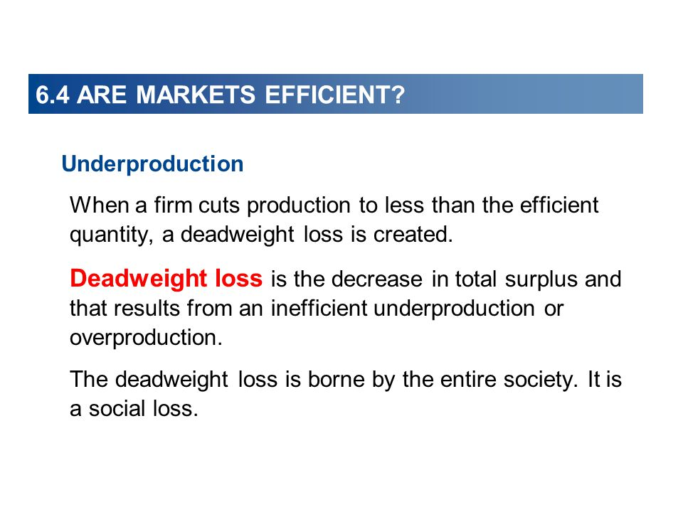 Underproduction 6.4 ARE MARKETS EFFICIENT