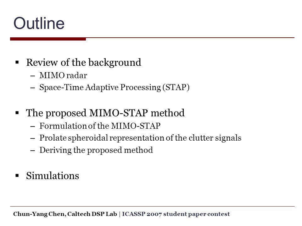 Outline Review of the background The proposed MIMO-STAP method