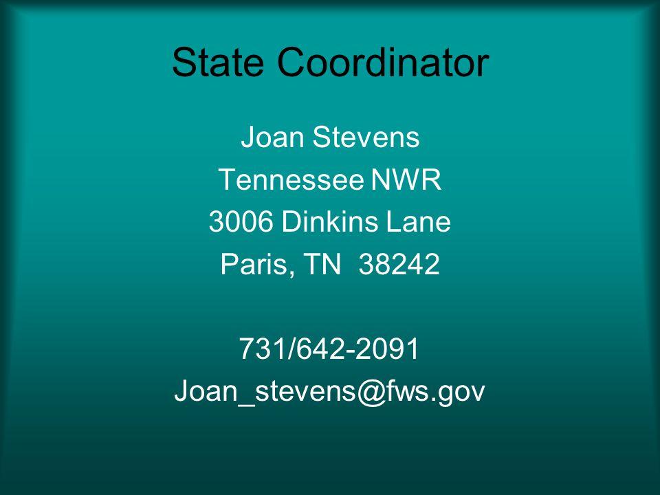 State Coordinator Joan Stevens Tennessee NWR 3006 Dinkins Lane