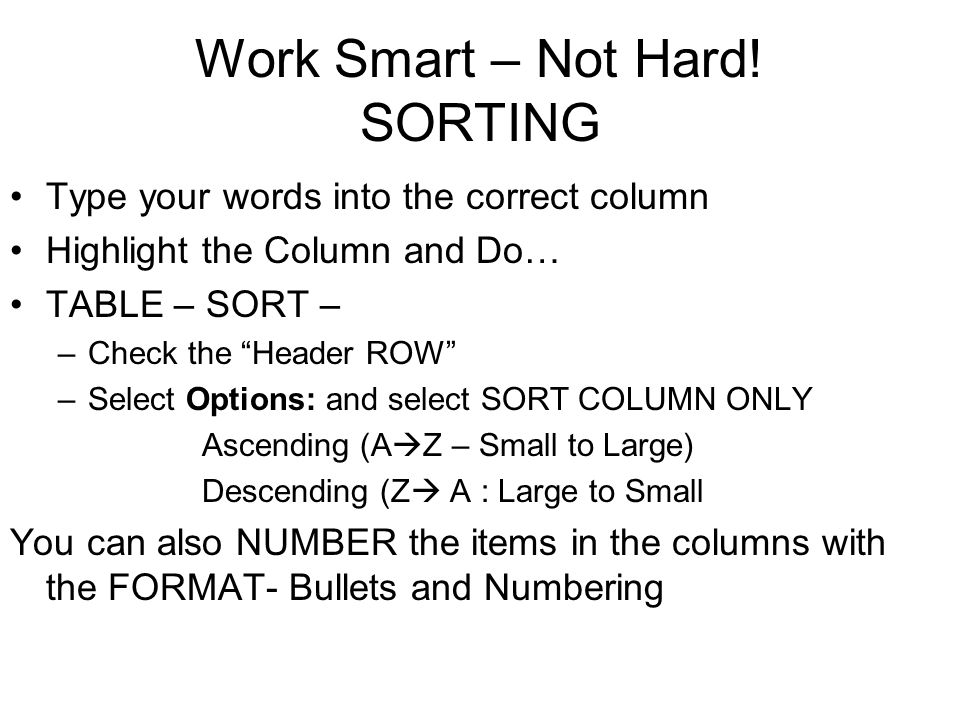 Work Smart – Not Hard! SORTING
