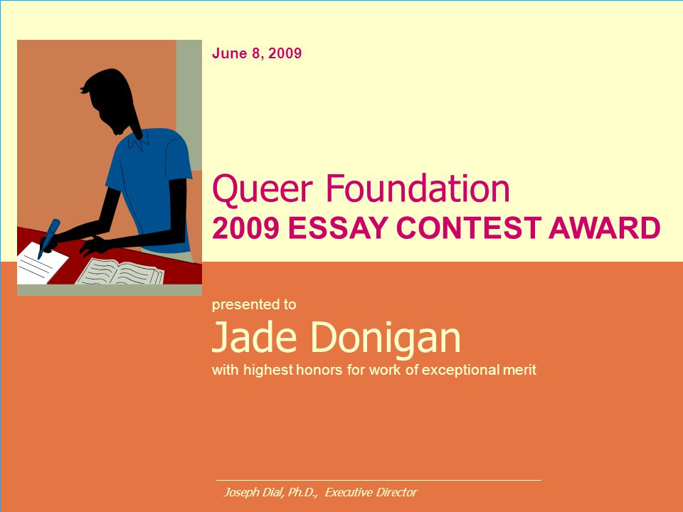 Jade Donigan Queer Foundation 2009 ESSAY CONTEST AWARD June 8, 2009