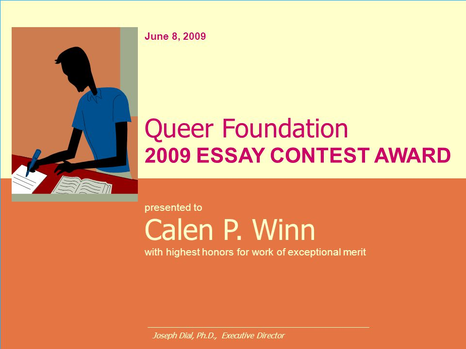 Calen P. Winn Queer Foundation 2009 ESSAY CONTEST AWARD June 8, 2009