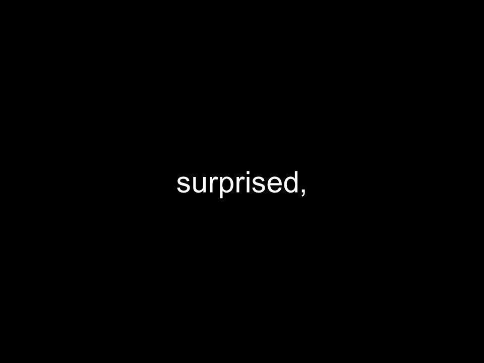 surprised,