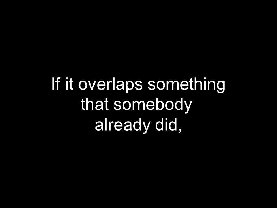 If it overlaps something