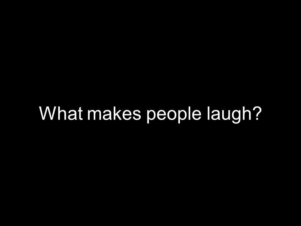 What makes people laugh