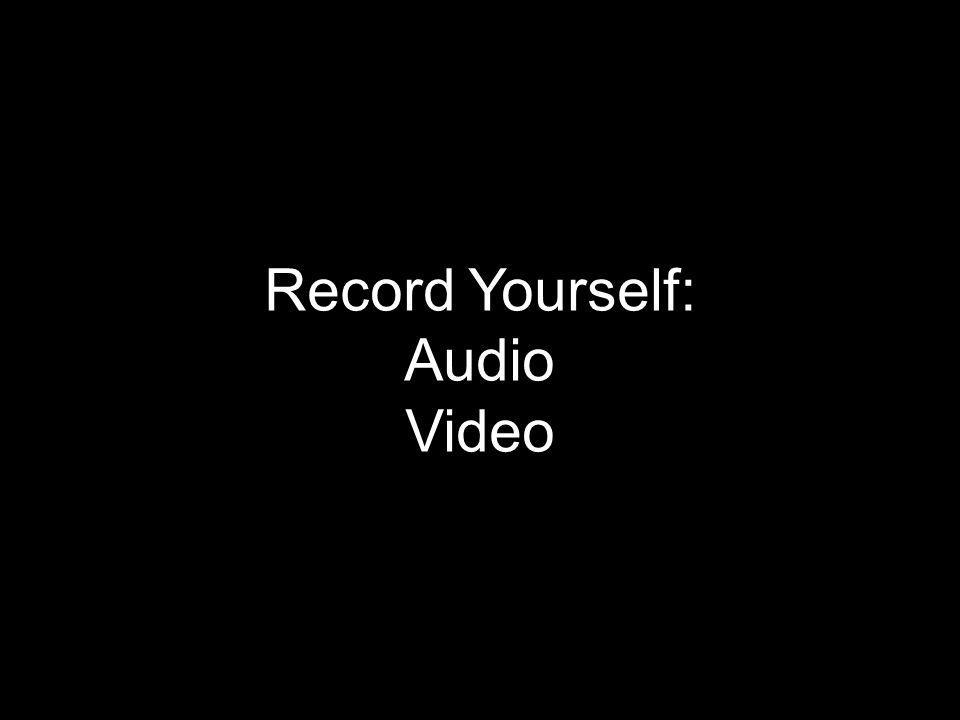 Record Yourself: Audio Video