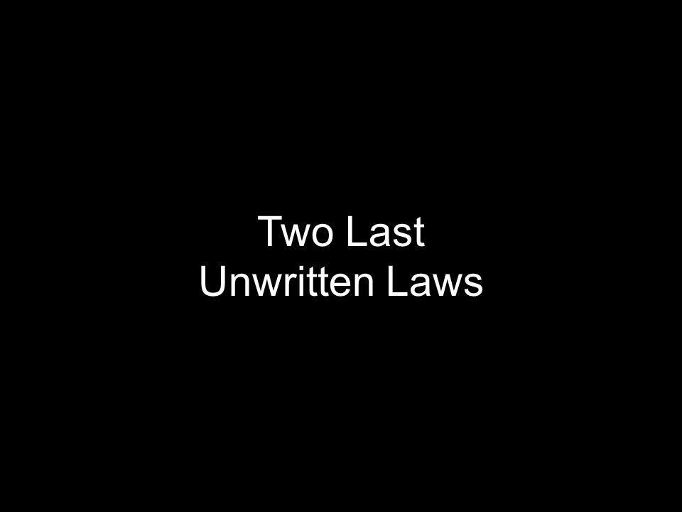 Two Last Unwritten Laws