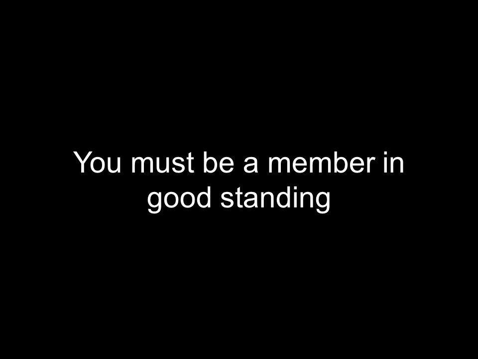 You must be a member in good standing