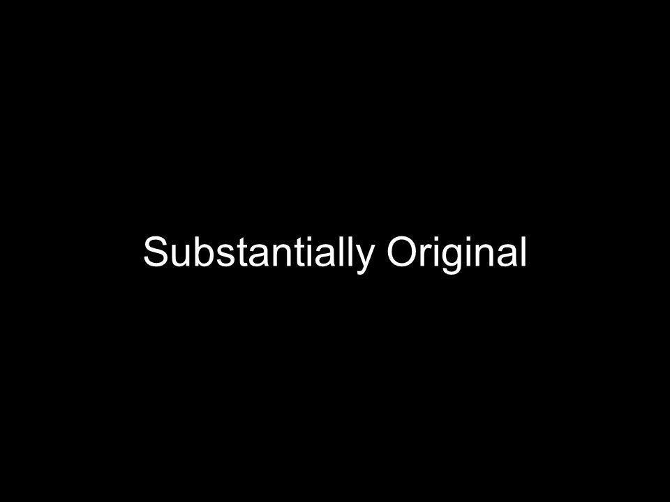 Substantially Original