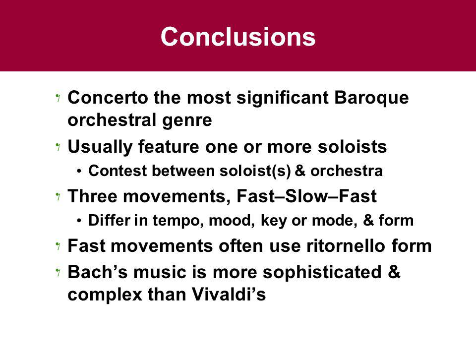 Conclusions Concerto the most significant Baroque orchestral genre