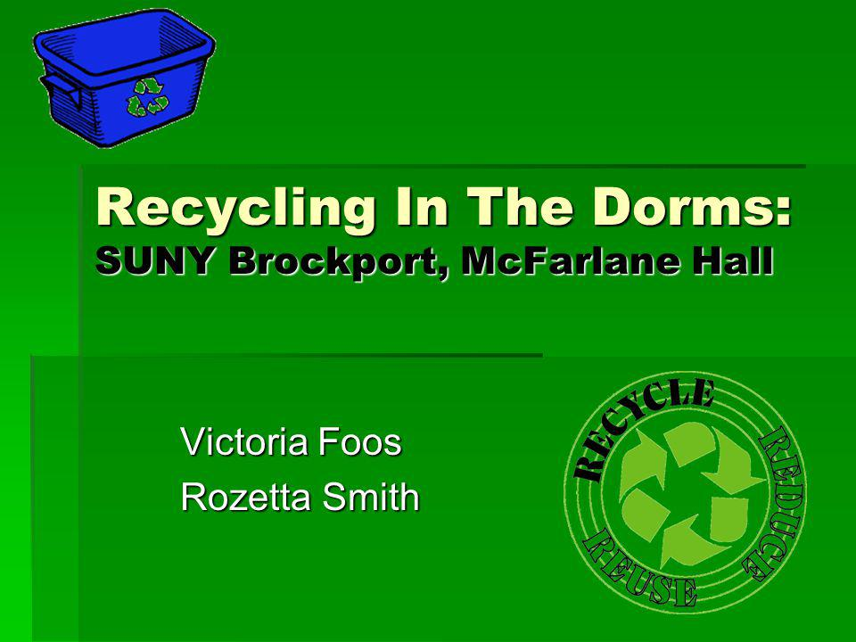 Recycling In The Dorms: SUNY Brockport, McFarlane Hall