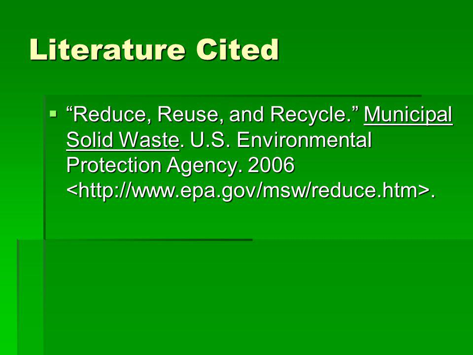 Literature Cited Reduce, Reuse, and Recycle. Municipal Solid Waste.