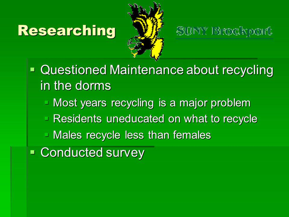 Researching Questioned Maintenance about recycling in the dorms
