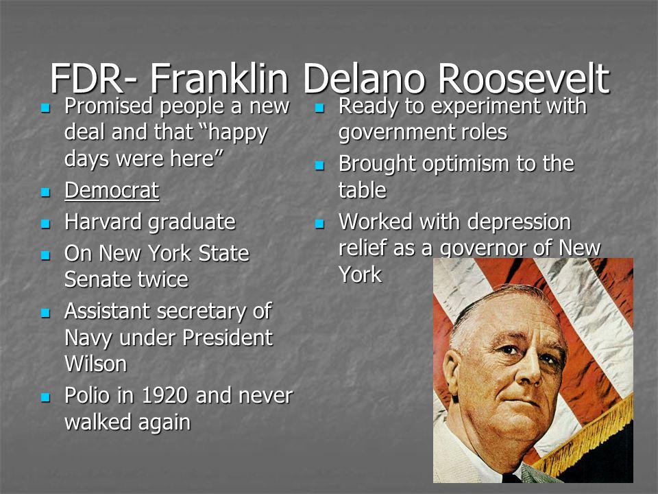 FDR- Franklin Delano Roosevelt