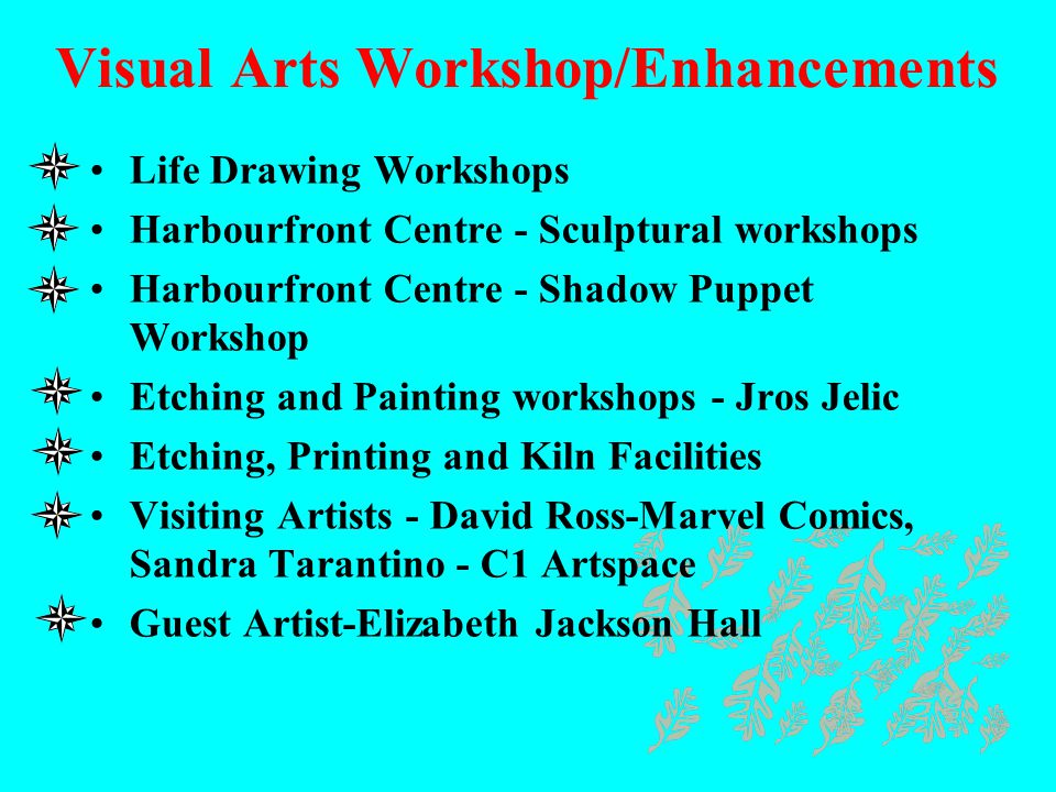 Visual Arts Workshop/Enhancements