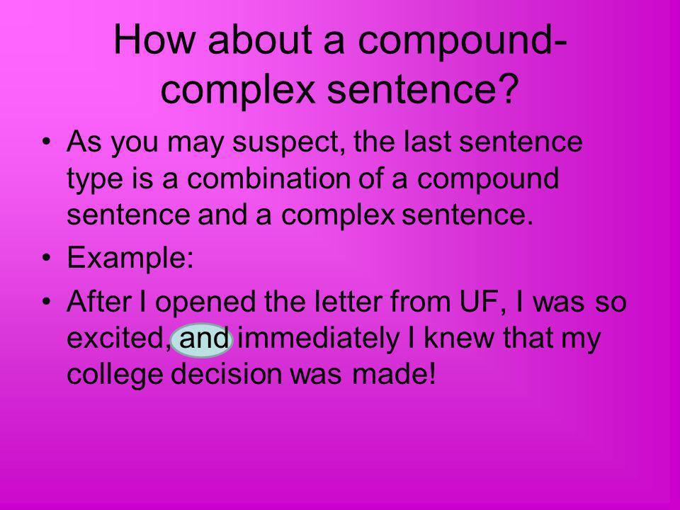 How about a compound-complex sentence