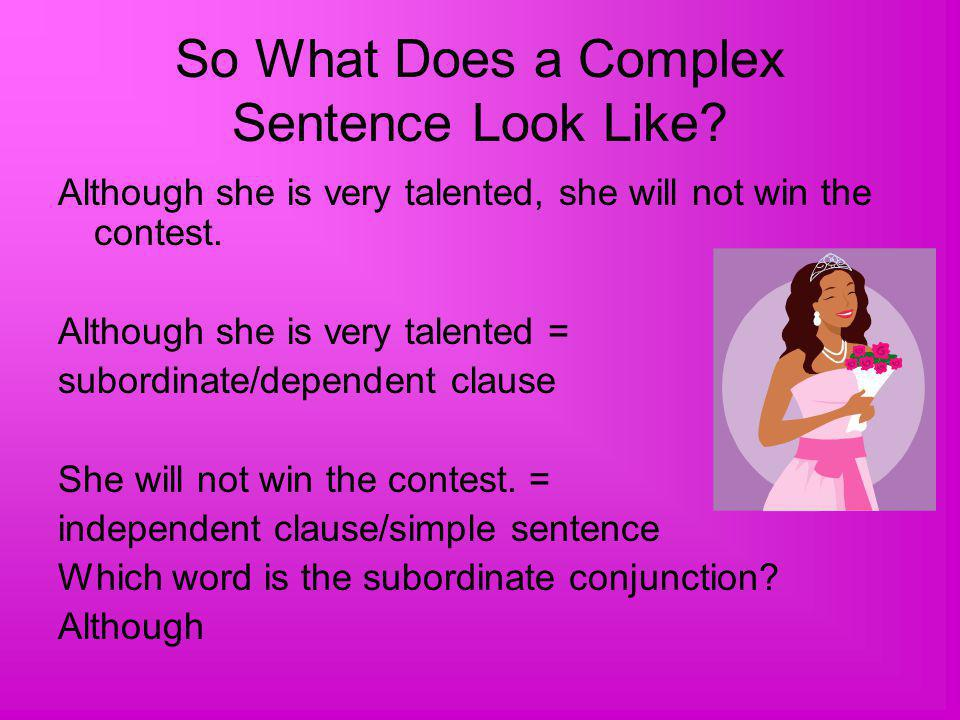 So What Does a Complex Sentence Look Like