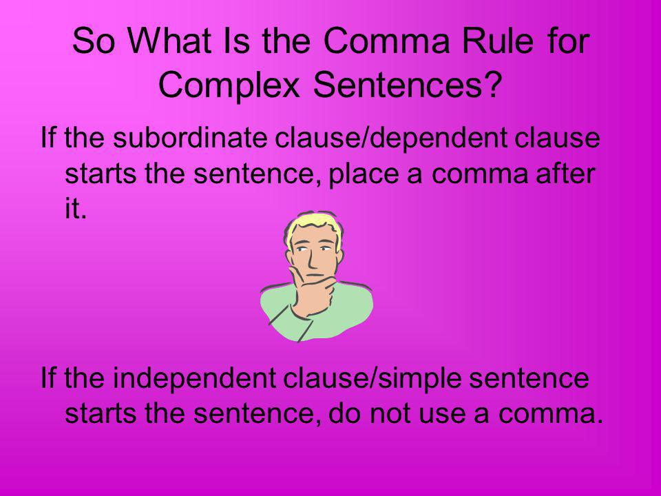So What Is the Comma Rule for Complex Sentences