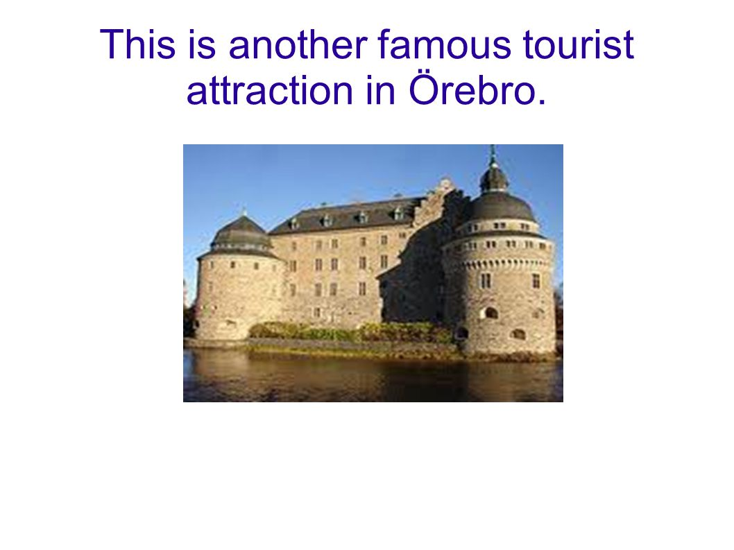 This is another famous tourist attraction in Örebro.