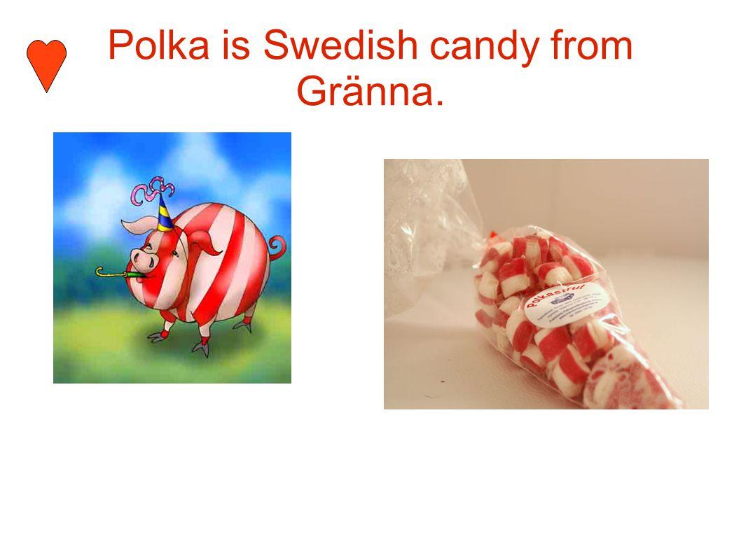 Polka is Swedish candy from Gränna.