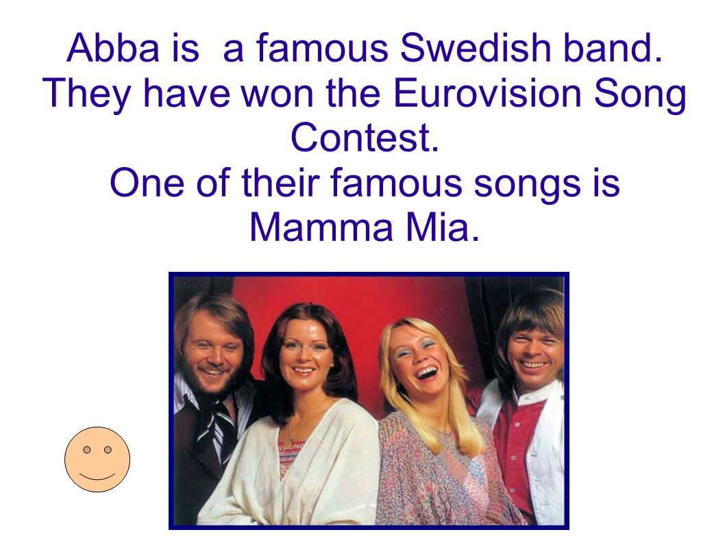Abba is a famous Swedish band