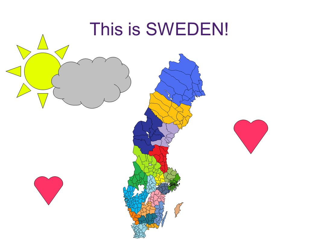 This is SWEDEN!