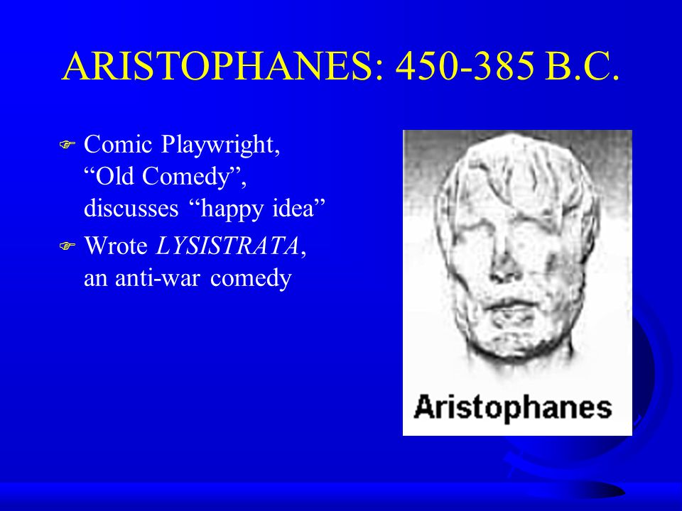 ARISTOPHANES: 450-385 B.C.