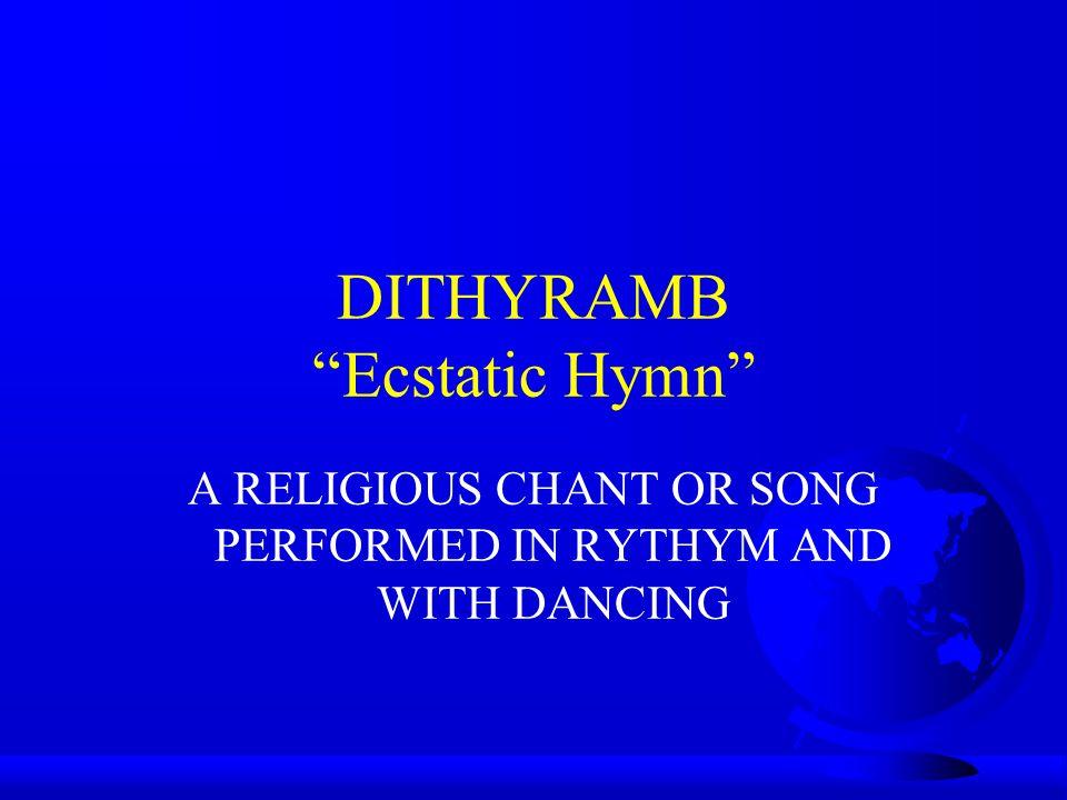 DITHYRAMB Ecstatic Hymn