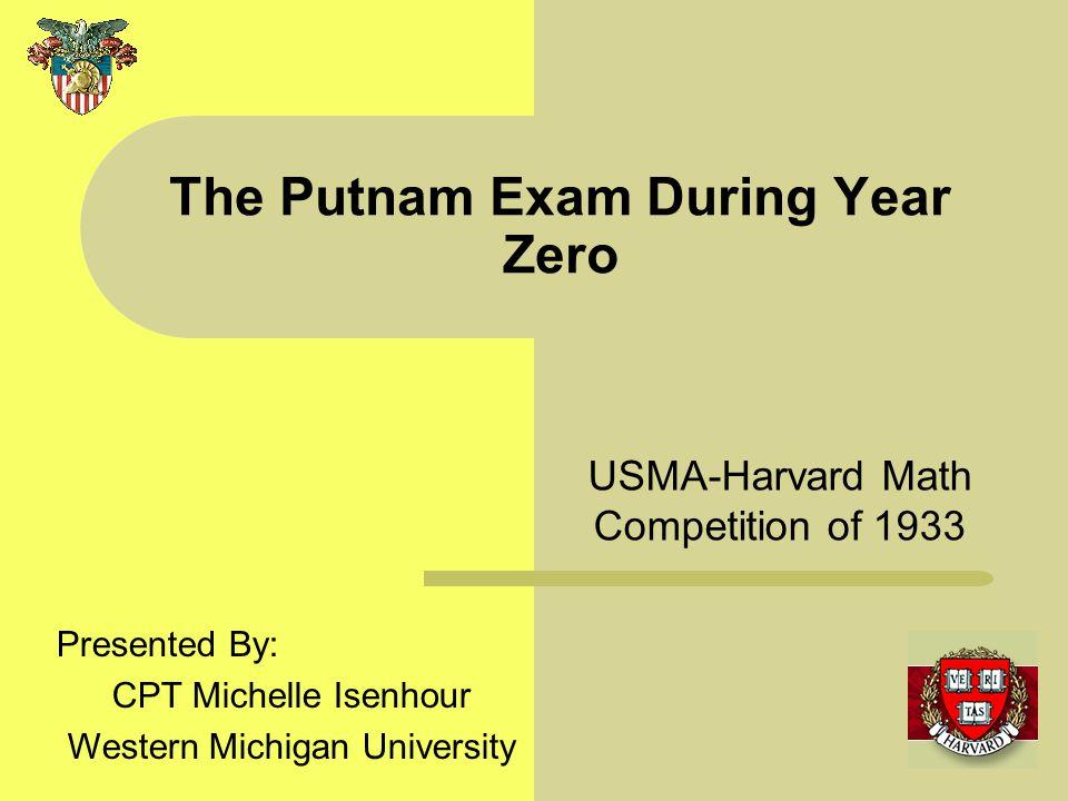 The Putnam Exam During Year Zero