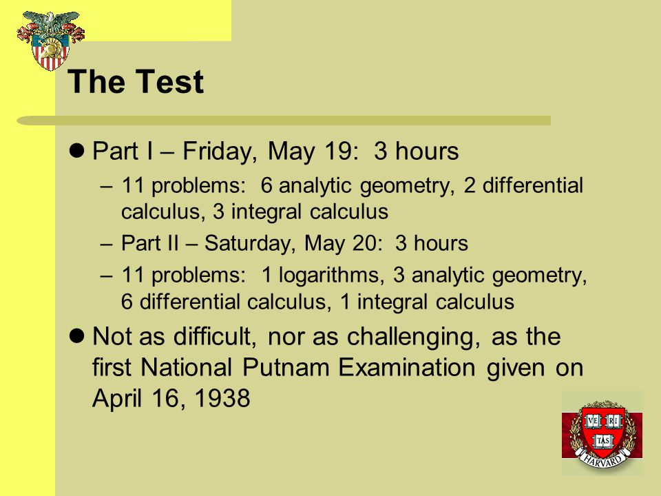 The Test Part I – Friday, May 19: 3 hours