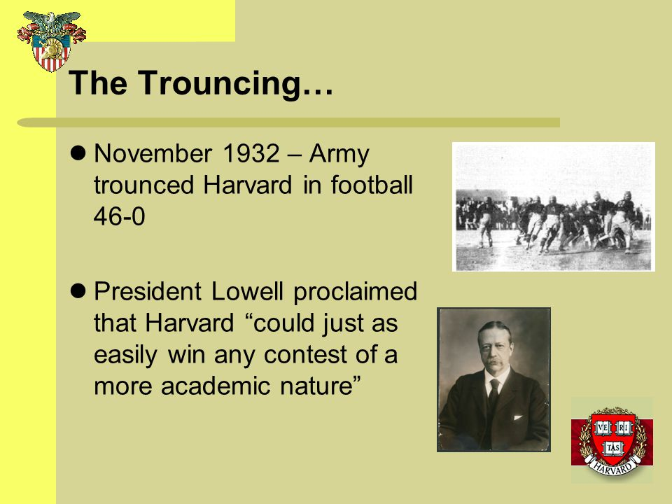 The Trouncing… November 1932 – Army trounced Harvard in football 46-0