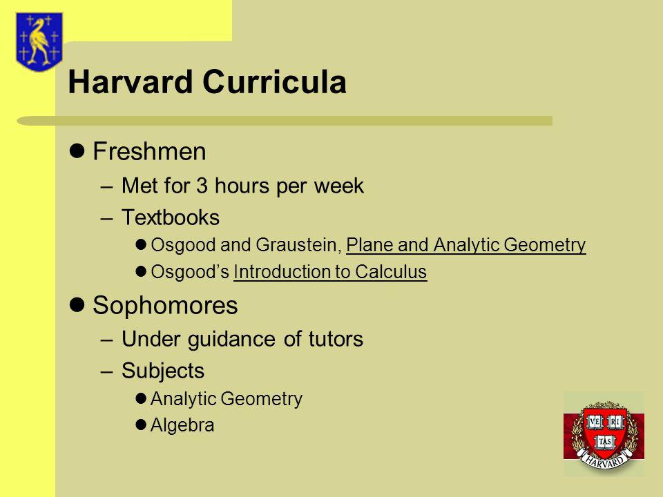 Harvard Curricula Freshmen Sophomores Met for 3 hours per week