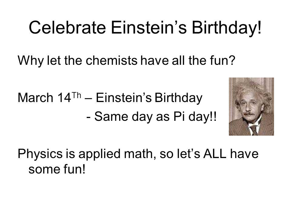 Celebrate Einstein's Birthday!