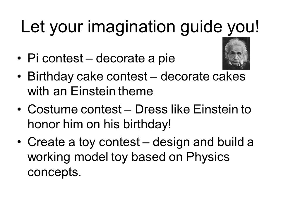 Let your imagination guide you!
