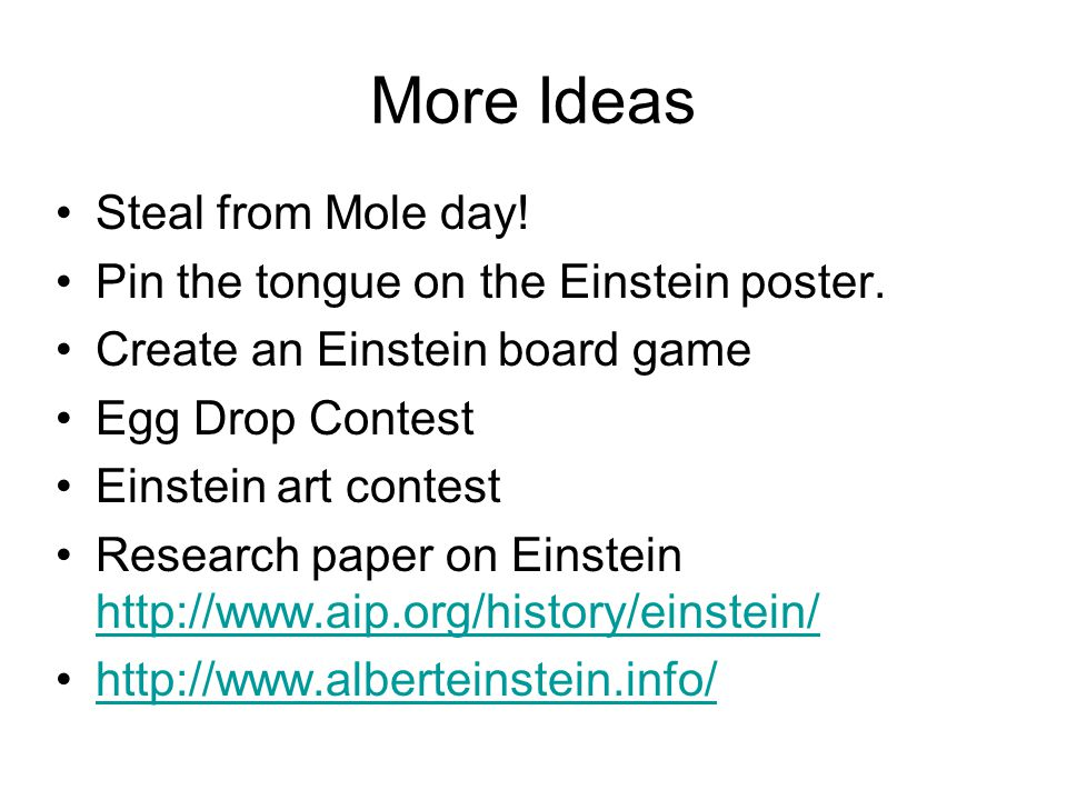 More Ideas Steal from Mole day! Pin the tongue on the Einstein poster.