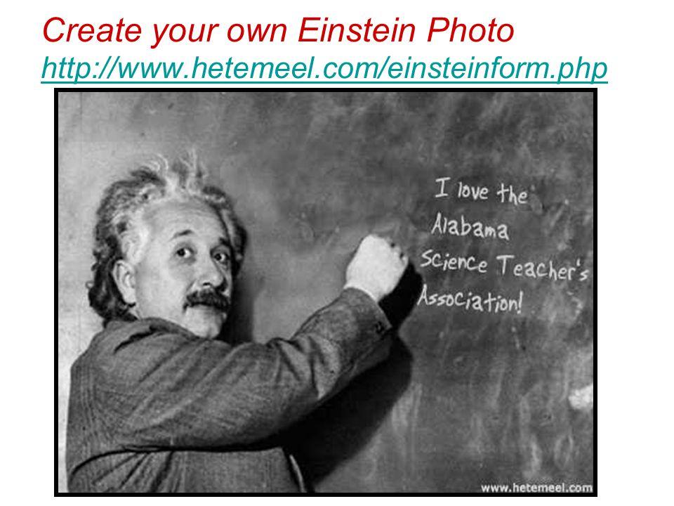 Create your own Einstein Photo http://www. hetemeel. com/einsteinform