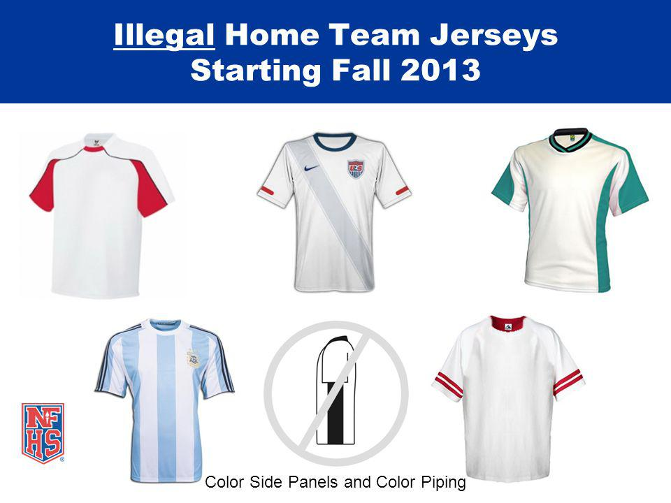 Illegal Home Team Jerseys Starting Fall 2013