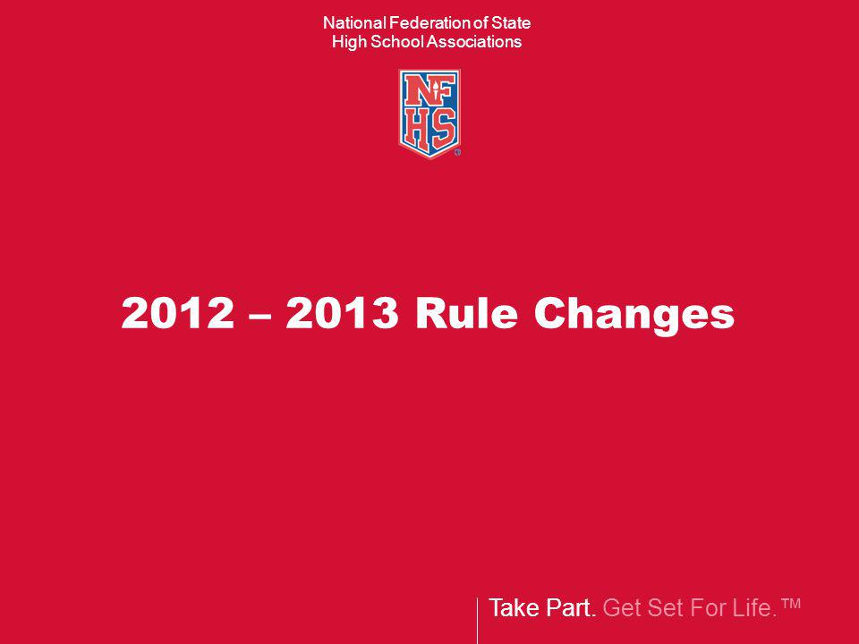 2012 – 2013 Rule Changes