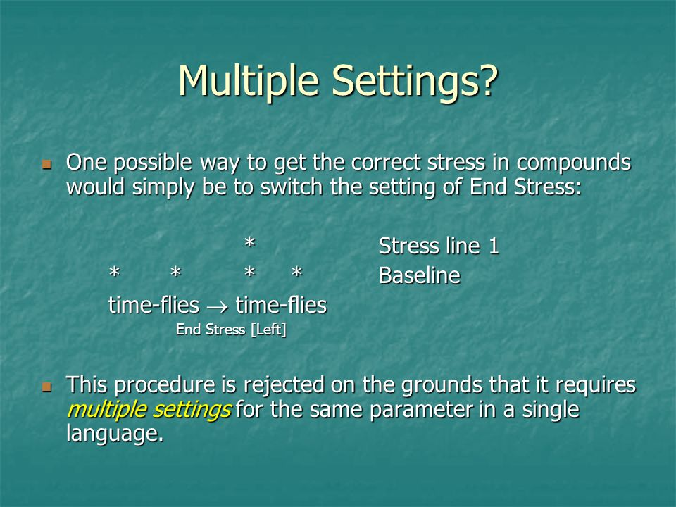 Multiple Settings One possible way to get the correct stress in compounds would simply be to switch the setting of End Stress: