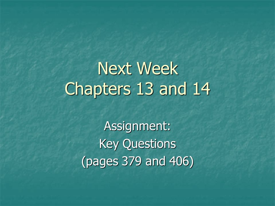 Assignment: Key Questions (pages 379 and 406)