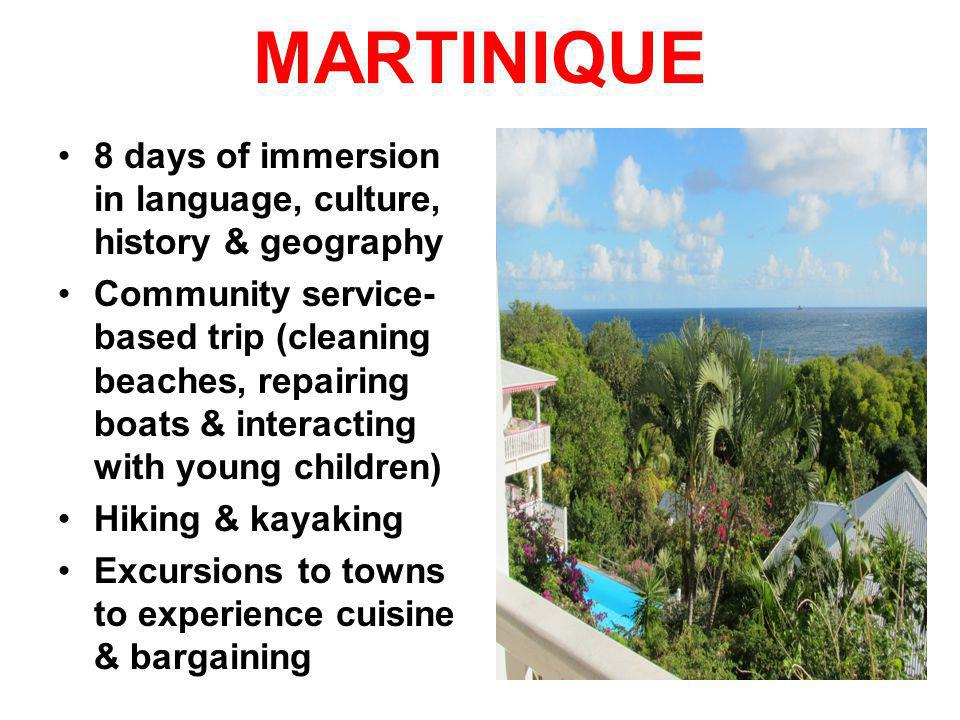 MARTINIQUE 8 days of immersion in language, culture, history & geography.