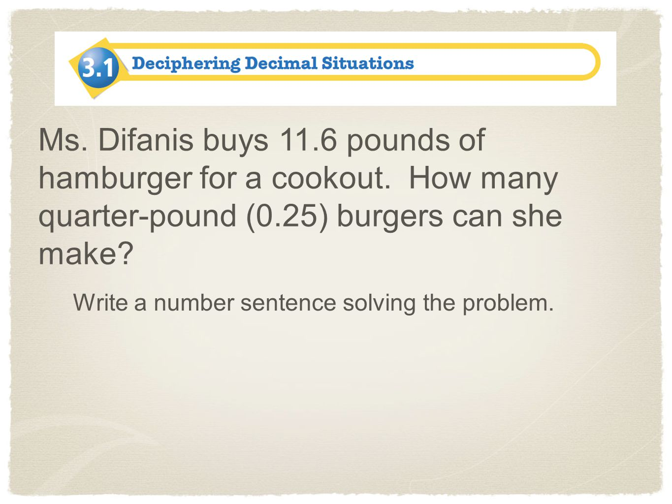 Ms. Difanis buys 11. 6 pounds of hamburger for a cookout